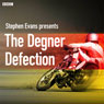 The Degner Defection Audiobook, by Stephen Evans