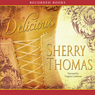Delicious (Unabridged) Audiobook, by Sherry Thomas