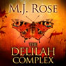 The Delilah Complex (Unabridged) Audiobook, by M. J. Rose