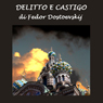 Delitto e castigo (Crime and Punishment) (Unabridged) Audiobook, by Fedor Dostoevskij