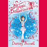 Delphie and the Magic Spell: Magic Ballerina Series (Unabridged), by Darcey Bussell