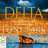 The Delta (Unabridged) Audiobook, by Tony Park
