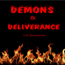 Demons & Deliverance (Unabridged), by CK Quarterman