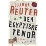 Den Egyptiske Tenor (The Egyptian Tenor) (Unabridged) Audiobook, by Bjarne Reuter
