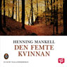Den femte kvinnan (The Fifth Woman) (Unabridged), by Henning Mankell