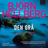 Den gra (The Grey One) (Unabridged) Audiobook, by Bjorn Hellberg