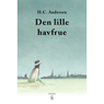 Den Lille Havfrue (The Little Mermaid) (Unabridged) Audiobook, by Hans Christian Andersen