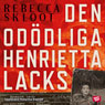 Den odOdliga Henrietta Lacks (The Immortal Henrietta Lacks) (Unabridged) Audiobook, by Rebecca Skloot