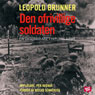 Den ofrivillige soldaten (The Involuntary Soldier) (Unabridged), by Leopold Brunner