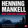 Den orolige mannen (The Anxious Man) (Unabridged) Audiobook, by Henning Mankell