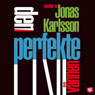 Den perfekte vannen (The Perfect Lover) (Unabridged), by Jonas Karlsson