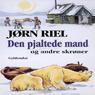 Den pjaltede mand (Unabridged), by Jorn Riel