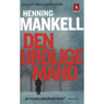 Den Urolige Mand (The Troubled Man) (Unabridged), by Henning Mankell