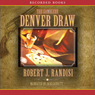 The Denver Draw (Unabridged) Audiobook, by Robert Randisi
