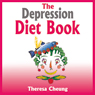 The Depression Diet Book (Unabridged) Audiobook, by Theresa Cheung