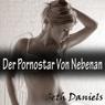 Der Pornostar Von Nebenan (Unabridged), by Seth Daniels