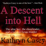 A Descent into Hell: The True Story of an Altar Boy, a Cheerleader, and a Twisted Texas Murder (Unabridged) Audiobook, by Kathryn Casey