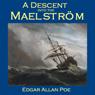 A Descent into the MaelstrOm (Unabridged), by Edgar Allan Poe