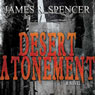 Desert Atonement (Unabridged), by James R. Spencer