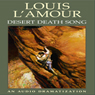 Desert Death Song (Unabridged) Audiobook, by Louis L'Amour