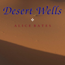 Desert Wells (Unabridged), by Alice Bates