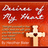 Desires of My Heart: Meditation on Psalm 37:4 (Volume 1) (Unabridged) Audiobook, by Heather Bixler