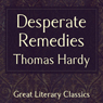 Desperate Remedies (Unabridged) Audiobook, by Thomas Hardy