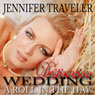 Destination Wedding: A Roll in the Hay (Unabridged) Audiobook, by Jennifer Traveler