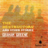 The Destructors and Other Stories (Unabridged), by Graham Greene
