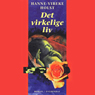 Det virkelige liv (Unabridged) Audiobook, by Hanne-Vibeke Holst
