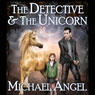 The Detective & The Unicorn (Unabridged) Audiobook, by Michael Angel