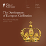 The Development of European Civilization Audiobook, by The Great Courses
