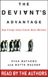 The Deviants Advantage: How Fringe Ideas Create Mass Markets Audiobook, by Ryan Mathews