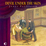 Devil Under the Skin (Unabridged), by James Pattinson