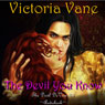 The Devil You Know: The Devil DeVere, Book 3 (Unabridged), by Victoria Vane