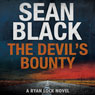 The Devils Bounty: A Ryan Lock Novel, Book 4 (Unabridged) Audiobook, by Sean Black