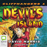 Devils Island: Cliffhangers Book 1 (Unabridged) Audiobook, by David Harris