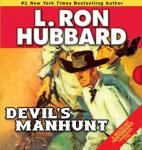 Devils Manhunt (Unabridged) Audiobook, by L. Ron Hubbard
