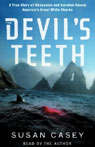 The Devils Teeth: A True Story of Obsession and Survival Among Americas Great White Sharks Audiobook, by Susan Casey