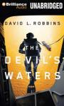 The Devils Waters: A USAF Pararescue Thriller, Book 1 (Unabridged), by David L. Robbins