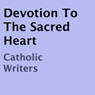 Devotion to the Sacred Heart (Unabridged) Audiobook, by Catholic Writers