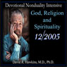 Devotional Nonduality Intensive: God, Religion, and Spirituality, by David R. Hawkins