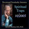Devotional Nonduality Intensive: Spiritual Traps, by David R. Hawkins