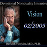 Devotional Nonduality Intensive: Vision, by David R. Hawkins
