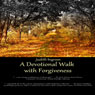 A Devotional Walk with Forgiveness (Unabridged), by Judith Ingram