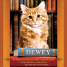 Dewey: The Small-Town Library Cat Who Touched the World Audiobook, by Vicky Myron