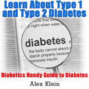 Diabetes: Learn About Type 1 and Type 2 Diabetes: Diabetics Handy Guide to Diabetes (Unabridged), by Alex Klein