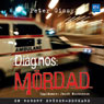 Diagnos: mOrdad (Unabridged) Audiobook, by Peter Gissy