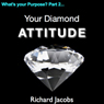 Diamond Attitude: The Key to Creating Uplifting, Purposeful Habits Audiobook, by Richard Jacobs
