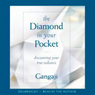 The Diamond in Your Pocket: Discovering Your True Radiance (Unabridged) Audiobook, by Gangaji